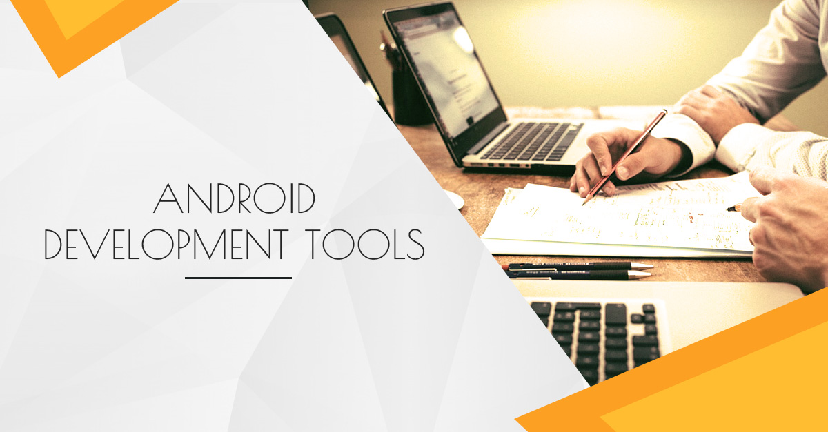 Here are some of the Best Android Developer Tools