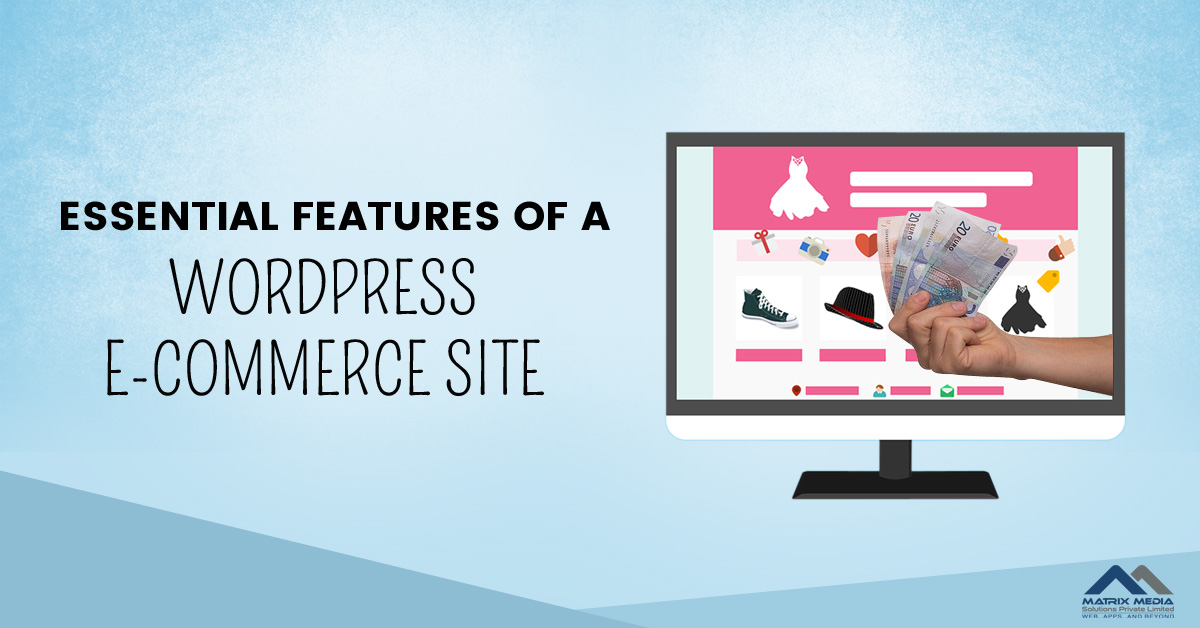 A WordPress E-Commerce Website Must Have These 5 Features