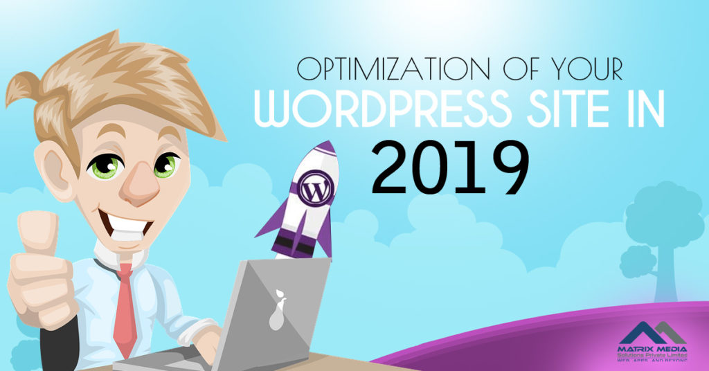 Ensuring Perfect Optimization for a WordPress Site in 2019