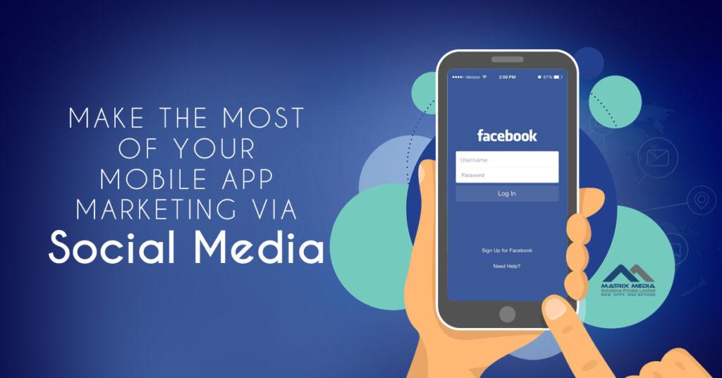Make the Most of Your Mobile App Marketing via Social Media
