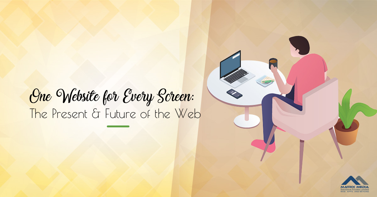One Website for Every Screen: The Present & Future of the Web