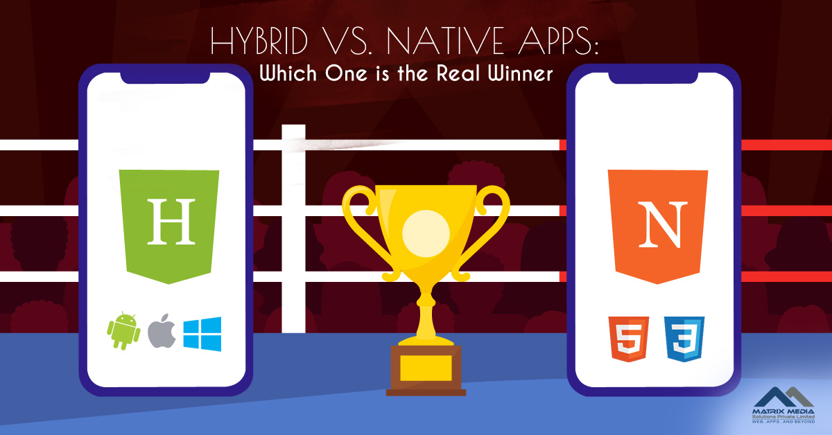 Hybrid vs. Native Apps: Which One is the Real Winner