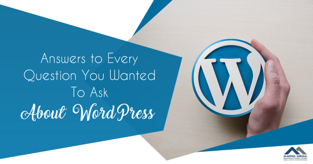 Answers to Every Question You Wanted To Ask About WordPress