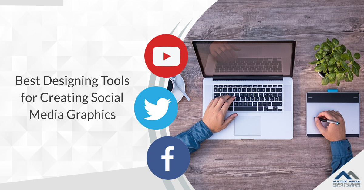 Best Designing Tools For Creating Social Media Graphics Matrix Media