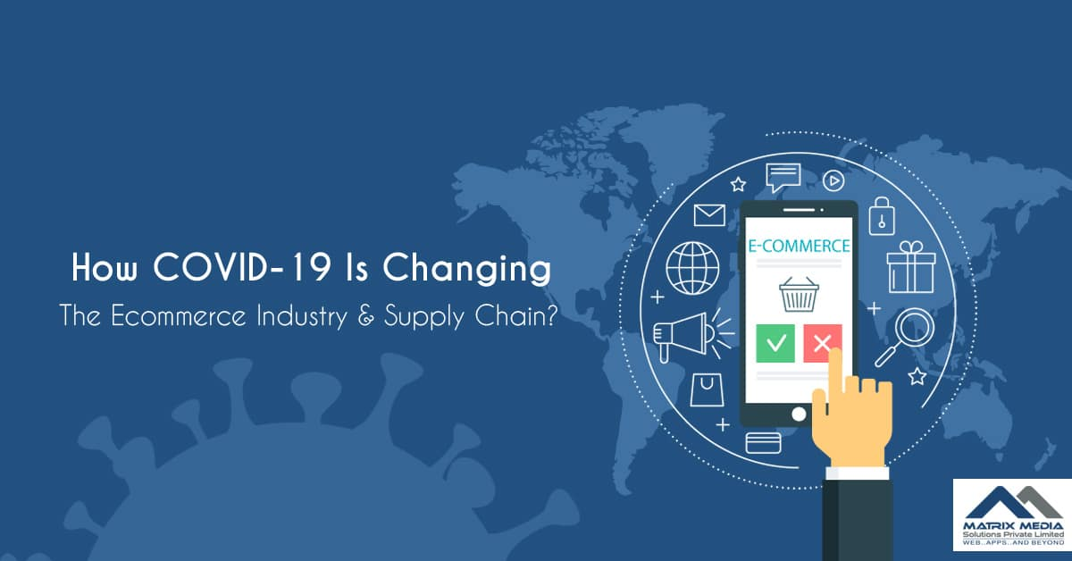 How COVID-19 Is Affecting The Ecommerce Industry and Its Supply Chain?
