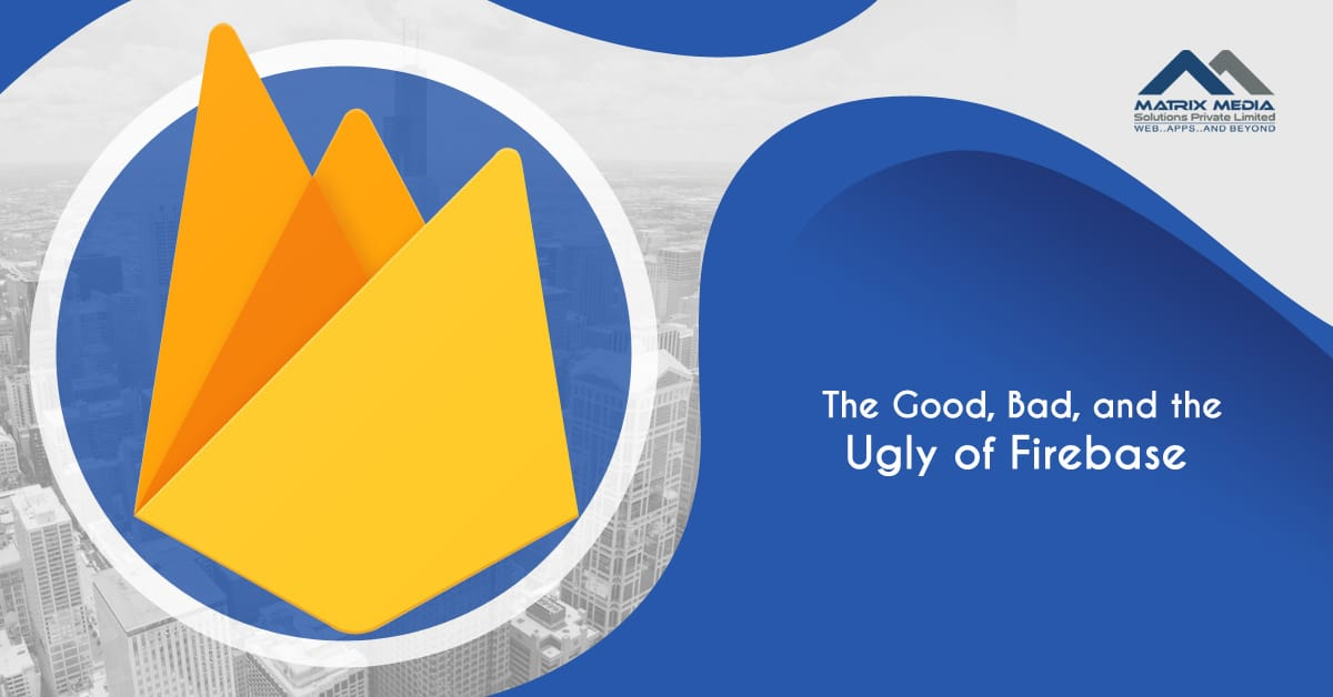 The Good, Bad, and the Ugly of Firebase