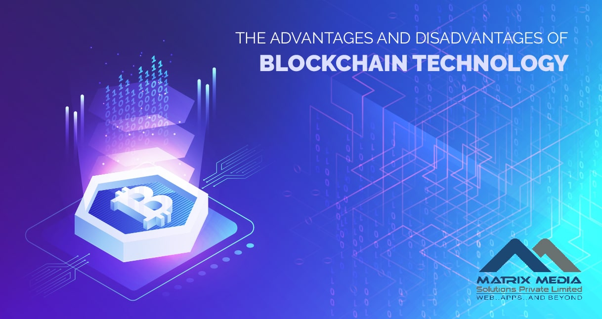 What Are the Advantages and Disadvantages of BlockChain Technology