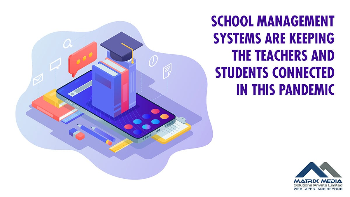 How School Management Systems Are Keeping The Teachers and Students Connected in This pandemic?