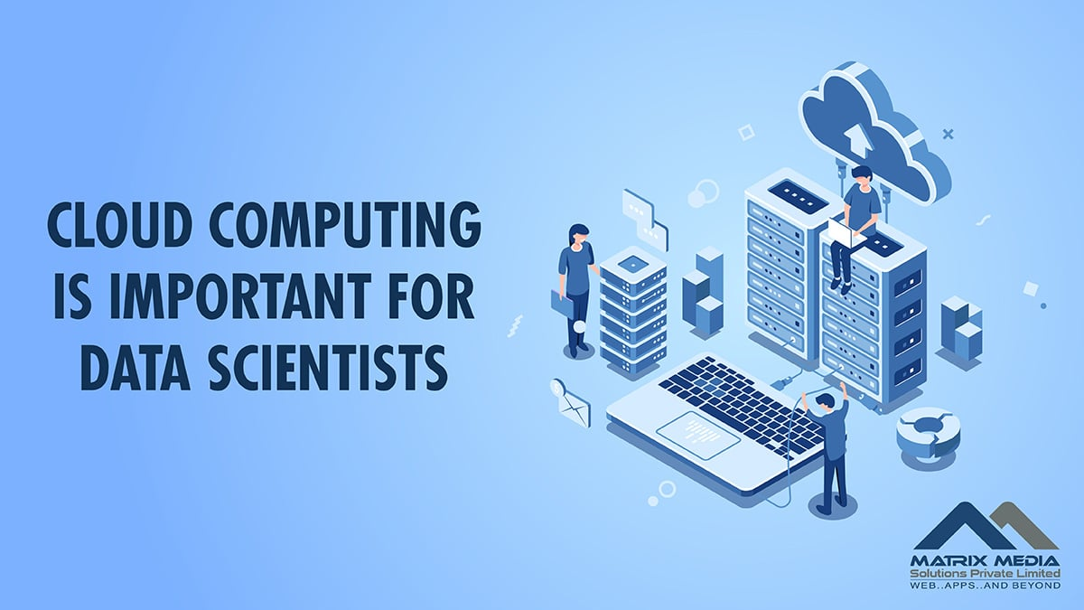 Why Cloud Computing is Important for Data Scientists?