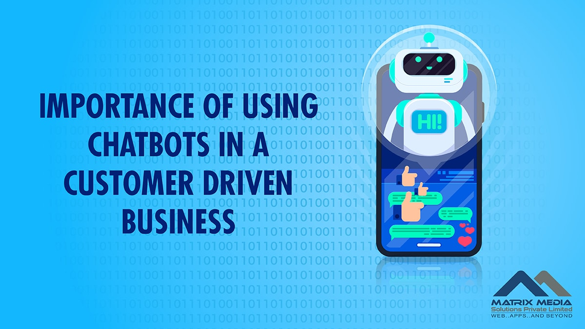 Importance of Using Chatbots in A Customer Driven Business