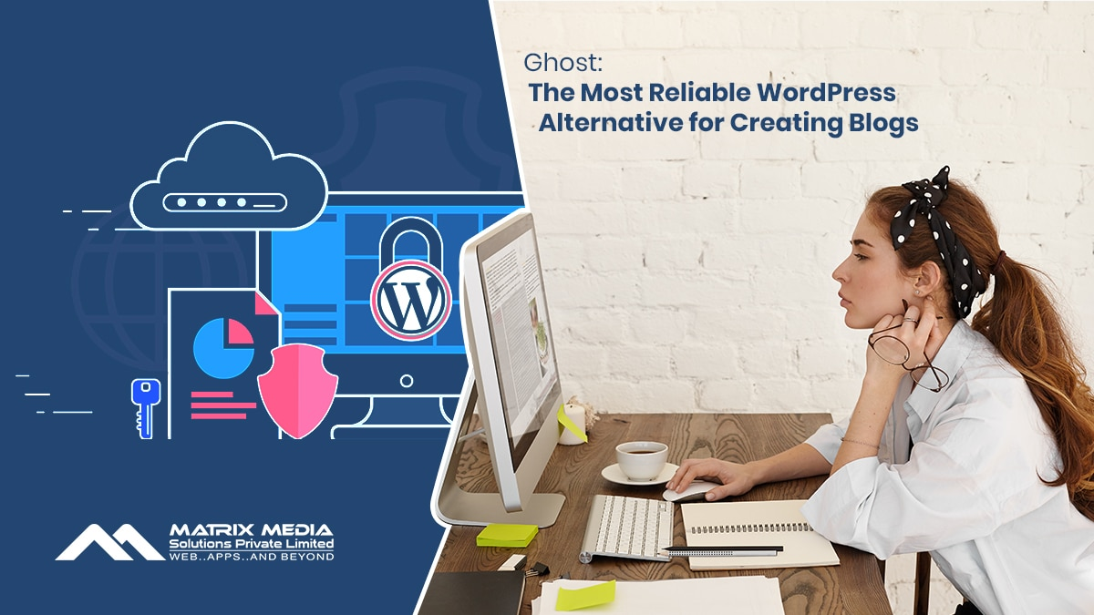 Ghost: The Most Reliable WordPress Alternative for Creating Blogs