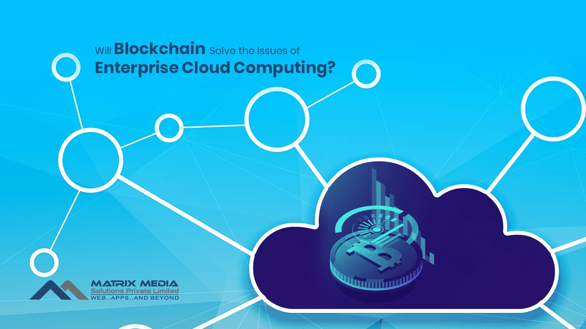 Will Blockchain Solve the Issues of Enterprise Cloud Computing?