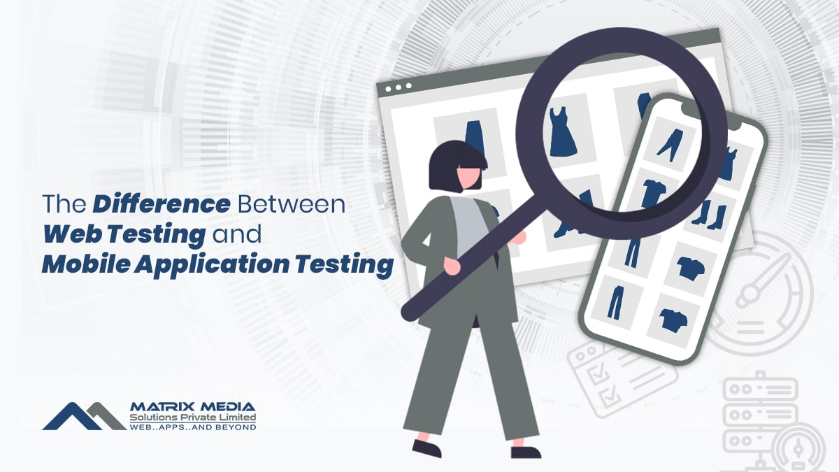 The Difference Between Web Testing and Mobile Application Testing