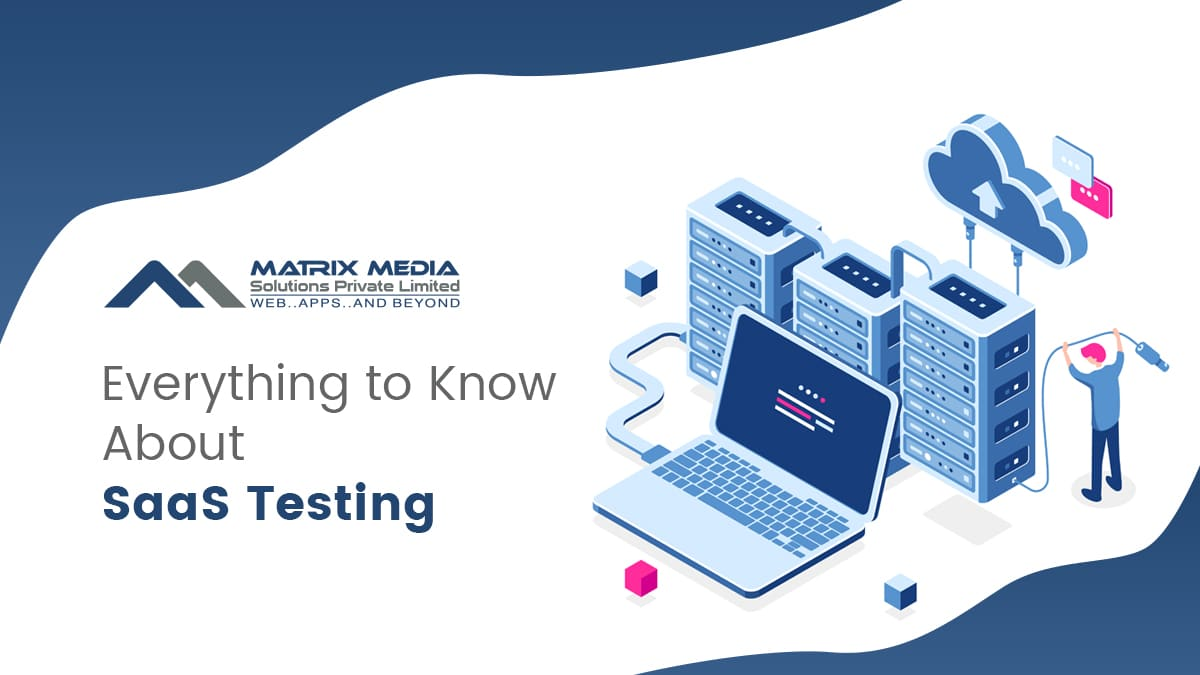 Everything to Know About SaaS Testing
